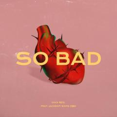 So Bad (feat. 王嘉尔)