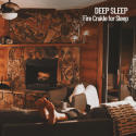 Deep Sleep: Fire Crakle for Sleep